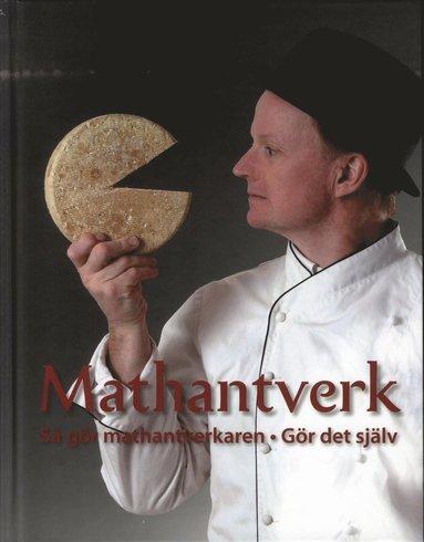 bokomslag Mathantverk : så gör mathantverkaren : gör det själv