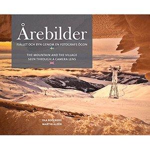 bokomslag Årebilder : fjället och byn genom en fotografs ögon