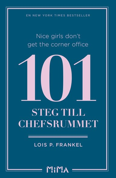 bokomslag Nice girls don't get the corner office : 101 steg till chefsrummet