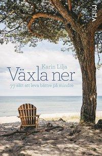 bokomslag Växla ner : 77 sätt att leva bättre på mindre