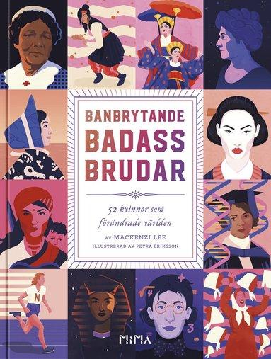 bokomslag Banbrytande Badass-Brudar: 52 kvinnor som förändrade världen