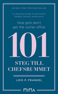 bokomslag Nice girls don't get the corner office : 101 steg till chefsrummet
