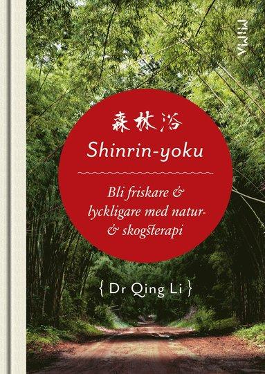 bokomslag Shinrin-Yoku : bli friskare & lyckligare med natur- & skogsterapi