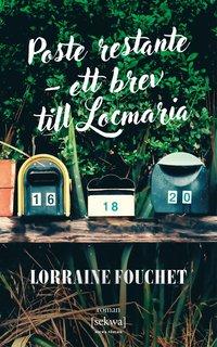 bokomslag Poste restante, ett brev till Locmaria