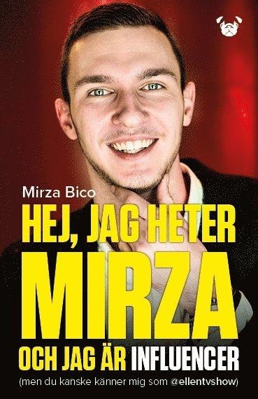 bokomslag Hej, jag heter Mirza och jag är influencer