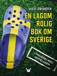 bokomslag En lagom rolig bok om Sverige : i enlighet med jantelagen