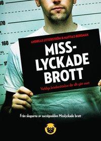 bokomslag Misslyckade brott: verkliga krimberättelser där allt gått snett
