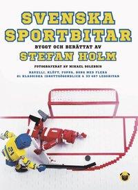 bokomslag Svenska sportbitar : byggt och berättat av Stefan Holm