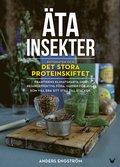 bokomslag Äta insekter : entomaten och det stora proteinskiftet
