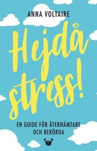 bokomslag Hejdå stress! : en guide för återhämtare och berörda