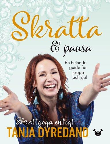 bokomslag Skratta & pausa : en helande guide för kropp och själ