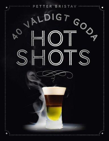 bokomslag 40 väldigt goda hot shots