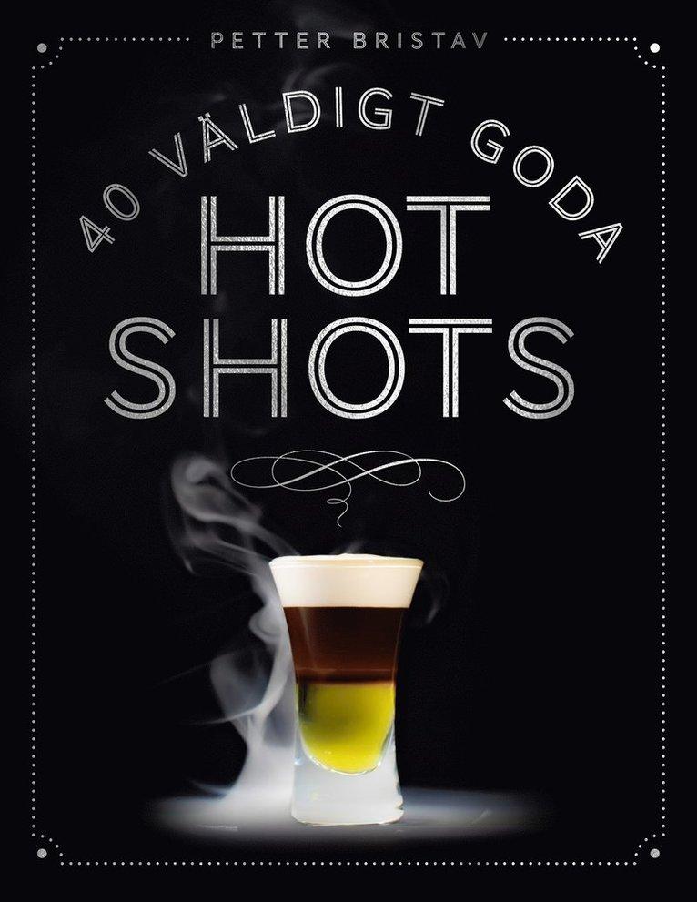 40 väldigt goda hot shots 1