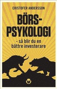 bokomslag Börspsykologi : så blir du en bättre investerare