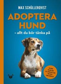 bokomslag Adoptera hund : allt du bör tänka på