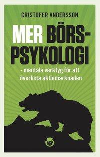 bokomslag Mer börspsykologi : mentala verktyg för att överlista aktiemarknaden