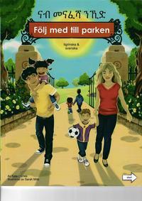 bokomslag Följ med till parken (tigrinska och svenska)