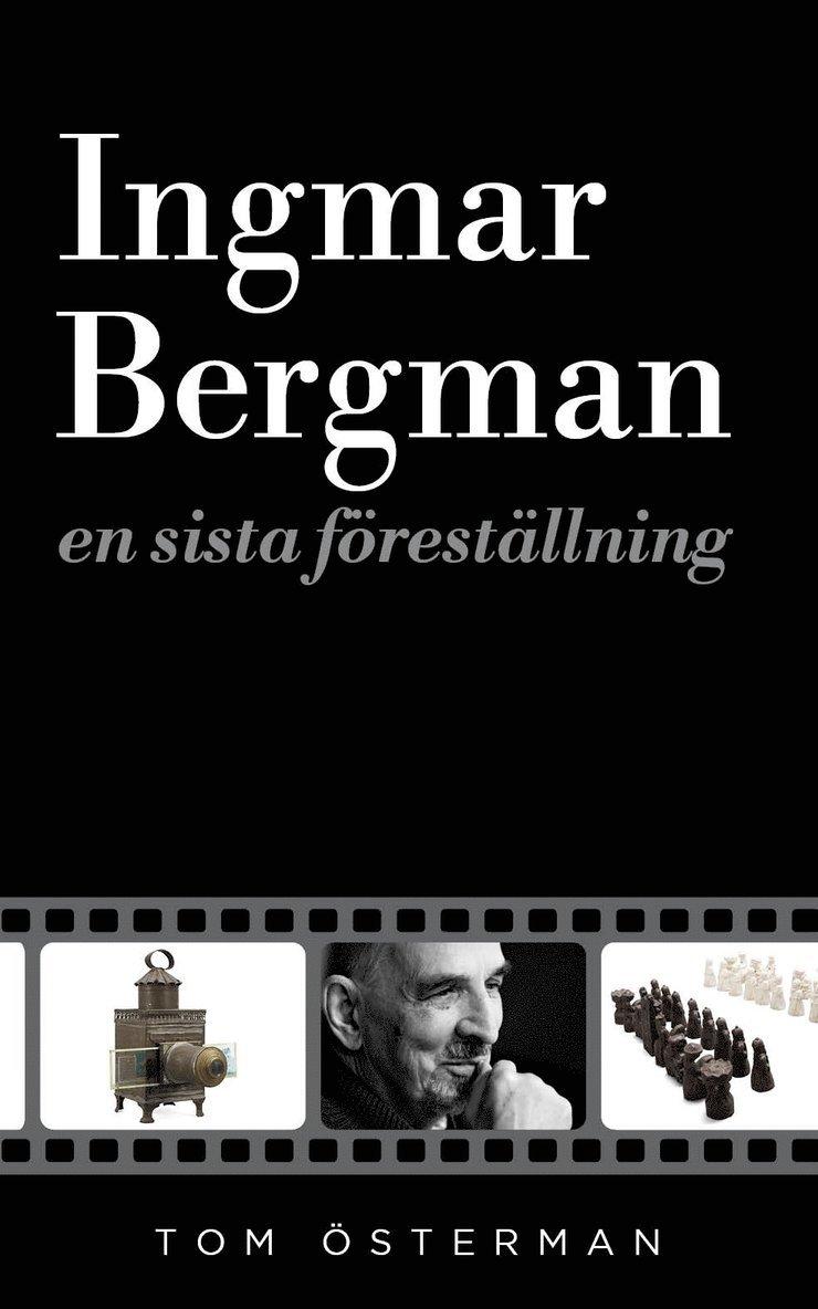 Ingmar Bergman : en sista föreställning 1