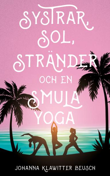 bokomslag Systrar, sol, stränder och en smula yoga