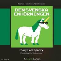 bokomslag Den svenska enhörningen : storyn om Spotify