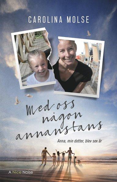 bokomslag Med oss någon annanstans - Anna min dotter blev 6 år