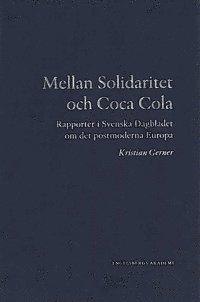 bokomslag Mellan Solidaritet och Coca Cola