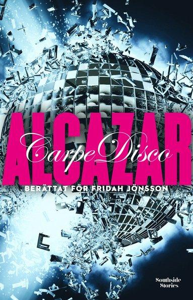 bokomslag Alcazar : Carpe disco