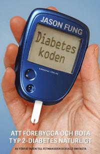 bokomslag Diabeteskoden - att förebygga och bota typ 2-diabetes naturligt