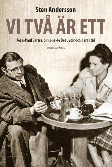 bokomslag Vi två är ett : Jean-Paul Sartre, Simone de Beauvoir och deras tid
