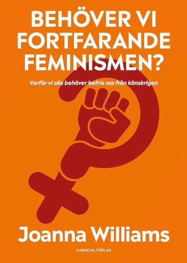 bokomslag Behöver vi fortfarande feminismen?
