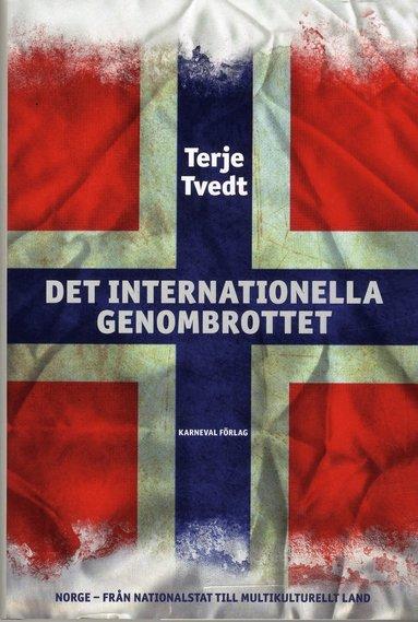 """bokomslag Det internationella genombrottet: Norge - från nationalstat till multikulturellt land"""" (bra om det framgår i titeln att den handlar om Norge"""