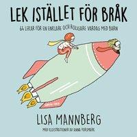 bokomslag Lek istället för bråk: 64 lekar för en enklare och roligare vardag med barn