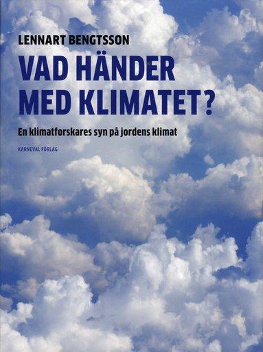 bokomslag Vad händer med klimatet? : en klimatforskares syn på jordens klimat