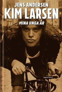 bokomslag Kim Larsen : mina unga år