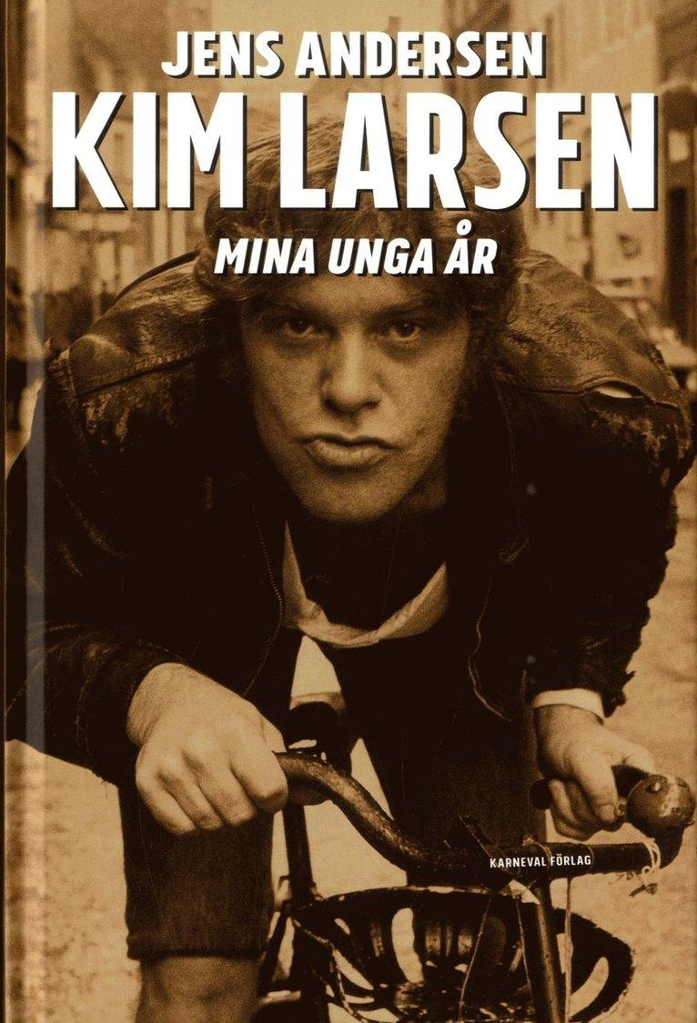 Kim Larsen : mina unga år 1