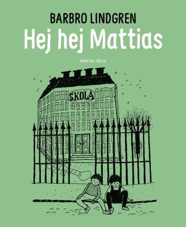 bokomslag Hej hej Mattias