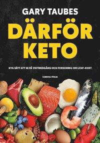 bokomslag Därför keto : nya sätt att se på viktnedgång och forskning om LCHF-kost