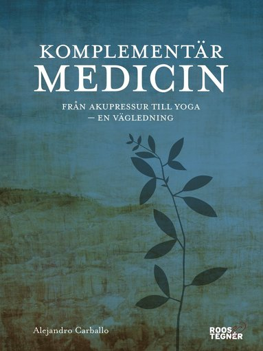 bokomslag Komplementärmedicin : från akupressur till yoga - en vägledning