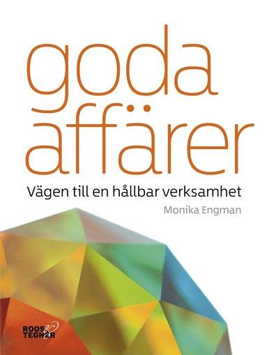 bokomslag Goda affärer : vägen till en hållbar verksamhet