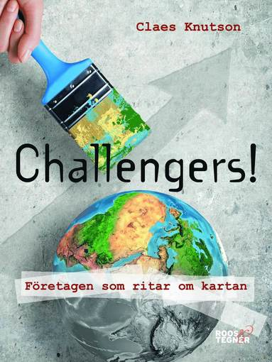 bokomslag Challengers! : företagen som ritar om kartan