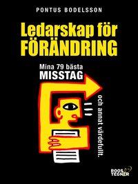 bokomslag Ledarskap för förändring : mina 79 bästa misstag och annat värdefullt