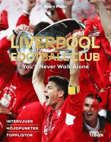 bokomslag Liverpool Football Club : You'll Never Walk Alone