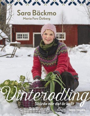 bokomslag Vinterodling : skörda när det är kallt