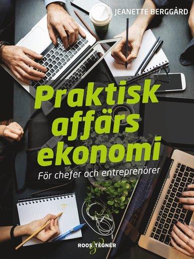 bokomslag Praktisk affärsekonomi : för chefer och entreprenörer
