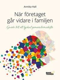 bokomslag När företaget går vidare i familjen:Guide till ett lyckat generationsskifte