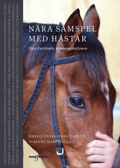 bokomslag Nära samspel med hästar- Den finstämda kommunikationen