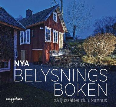 bokomslag Nya Belysningsboken : Så ljussätter du utomhus