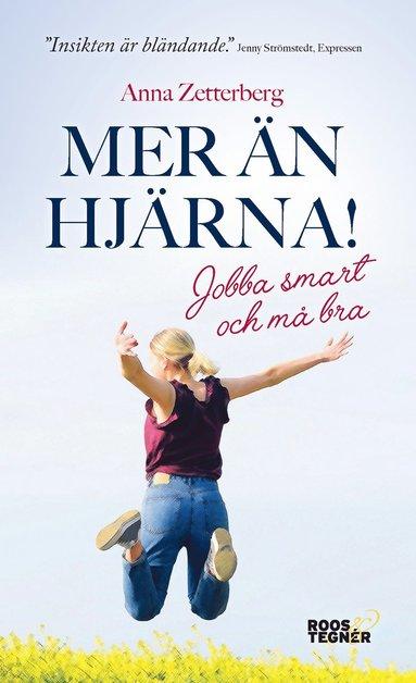bokomslag Mer än hjärna! : jobba smart och må bra