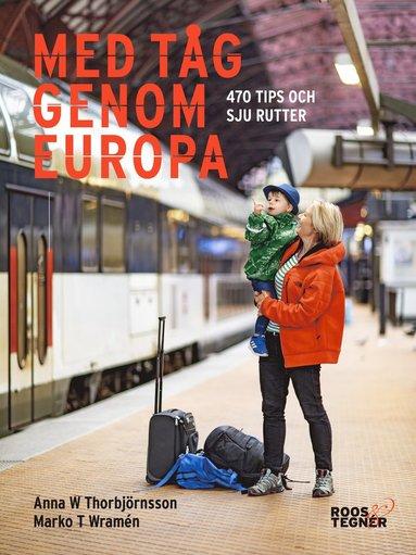 bokomslag Med tåg genom Europa - 100 praktiska tips och tio turförslag