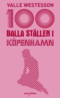 bokomslag 100 balla ställen i Köpenhamn